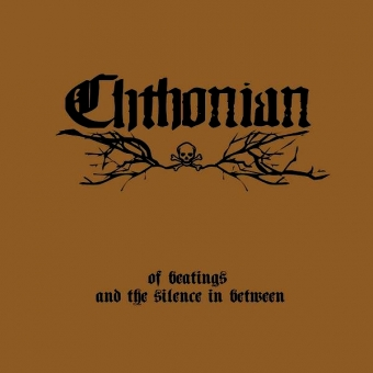 Chthonian - Of Beatings And The Silence In Between - CD