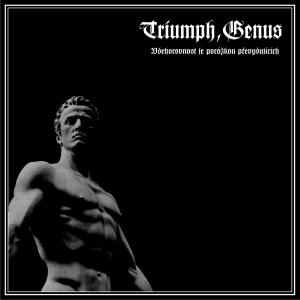 Triumph, Genus - Vsehorovnost Je Porazkou Prevysujicich - CD