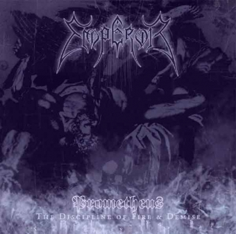 Emperor - Prometheus - The Discipline of Fire & Demise - CD