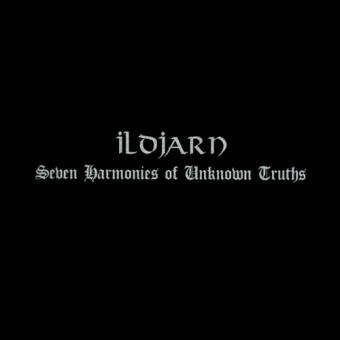Ildjarn - Seven Harmonies of Unknown Truths - DigiCD