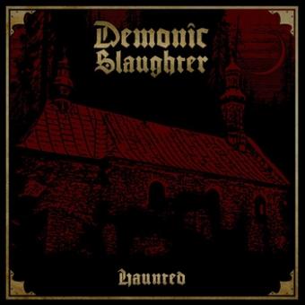 Demonic Slaughter - Haunted - CD