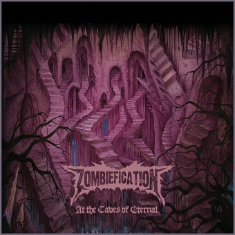 Zombiefication - At the Caves of Eternal - DigiCD