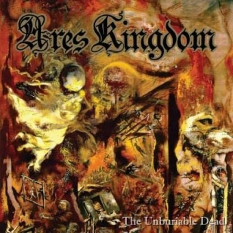 Ares Kingdom - The Unburiable Dead - CD
