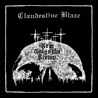 Clandestine Blaze - New Golgotha Rising - CD