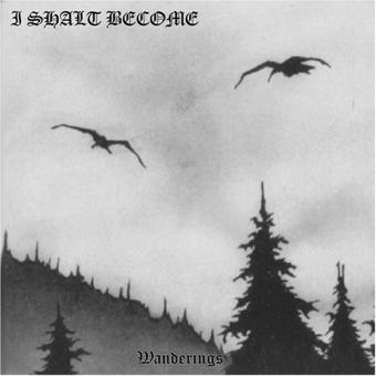 I Shalt Become - Wanderings - CD