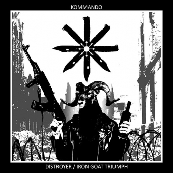 Kommando - Distroyer / Iron Goat Triumph - CD