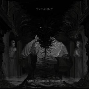 Tyranny - Aeons in Tectonic Interment - DLP