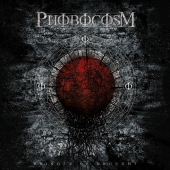 Phobocosm - Bringer of Drought - CD