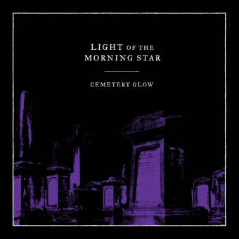 Light of the Morning Star - Cemetery Glow - MLP