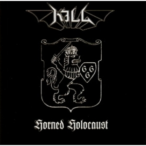 Kill - Horned Holocaust - CD