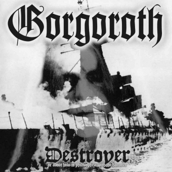 Gorgoroth - Destroyer - Or About How To Philosophize.. - Digi CD