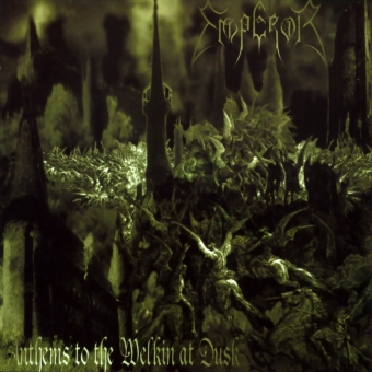 Emperor - Anthems to the Welkin at Dusk - Digi-CD
