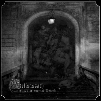 Azelisassath - Past Times of Eternal Downfall - LP