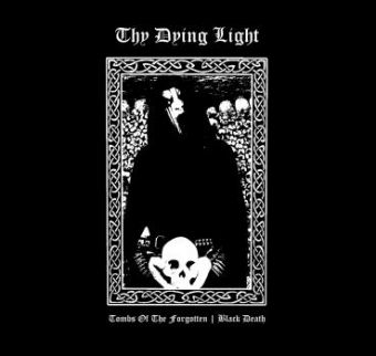 Thy Dying Light - Tombs of the forgotten|Black Death - LP